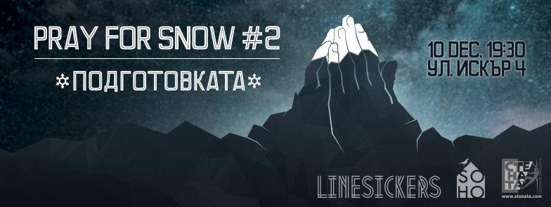 Pray for Snow 2